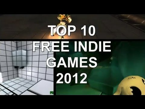 Top 10 Free PC Indie Games 2012!
