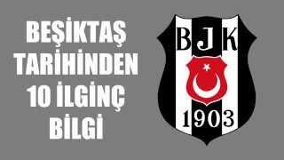 Beşiktaş Tarihinden 10 İlginç Bilgi