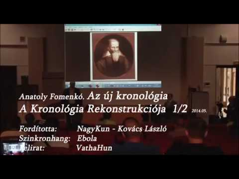 Anatoly Fomenko -A Kronológia Rekonstrukciója 1/2 [Magyarul]