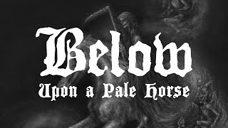 "Below ""Upon a Pale Horse"" (FULL ALBUM)"