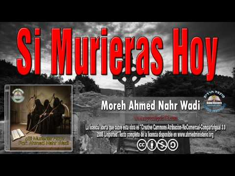 41 Si Murieras Hoy   Ahmed Nahr Wadi