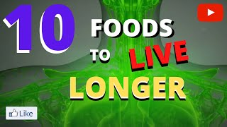 10 foods to live longer