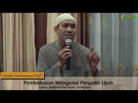 Ust. Muhammad Rofi'i - Pembahasan Mengenai Penyakit Ujub