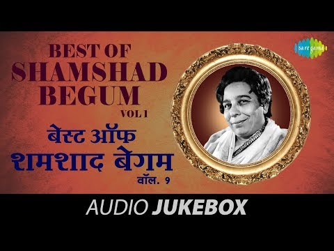 Best Of Shamshad Begum - Evergreen Bollywood Songs - Audio Jukebox...