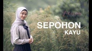 SEPOHON KAYU cover FITRIANA KAMILA