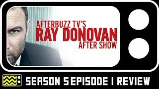 Ray Donovan Season 5 Episode 1 Review & After Show | AfterBuzz TV