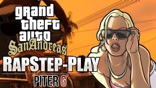 GTA SAN ANDREAS RAPSTEP | PITER-G (Prod. por Punyaso)