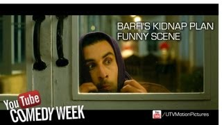 Barfi - Barfi's plan to kidnap Jhilmil | Ranbir Kapoor | Priyanka Chopra | IIleana