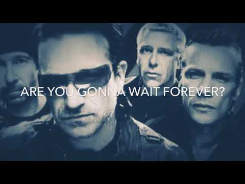 U2 - Are You Gonna Wait Forever