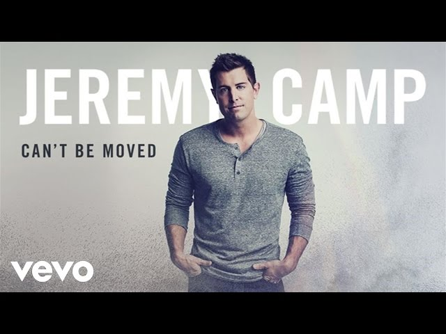 Jeremy Camp - Can't Be Moved (Audio)