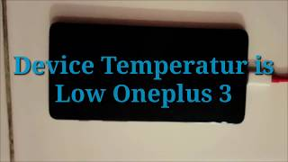Device Temperature is Low Oneplus 3 Not Charging