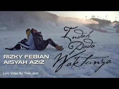 Rizky Febian Feat  Aisyah Aziz    Indah Pada Waktunya  lyric Video