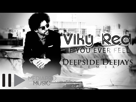 Sonerie telefon » Viky Red – If You Ever Feel (Deepside Deejays remix)