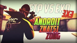 КВ FTP vs ExD 3x3 | AndroiT, z0nG, znat51