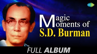 Magic Moments of S D Burman   Shono Go Dakhin Hawa   Sachin Dev Burman Songs Audio Jukebox