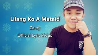 Download Lagu Zardy - Lilang Ko A Mataid (Official Lyric Video) Gratis STAFABAND