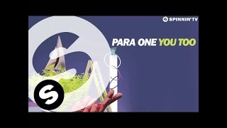 Para One - You Too (OUT NOW)