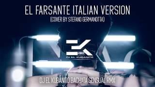 El Farsante (Cover by Stefano Germanotta) - Dj El Kubanito Bachata Sensual Rmx