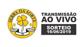 Sorteio Serra da Sorte 16/06/2019