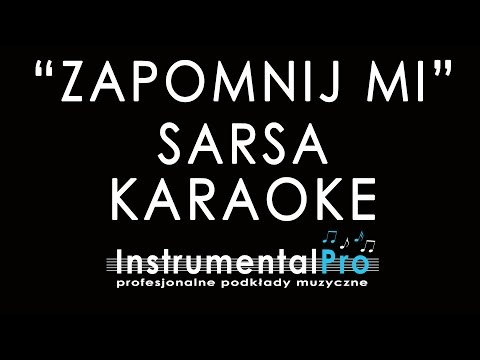 Zapomnij Mi - Sarsa - Podkład - Karaoke - Instrumentalpro.pl