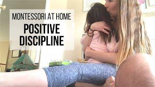 MONTESSORI AT HOME: Positive Discipline