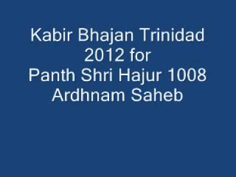 Kabir Bhajan Trinidad 2012 For Panth Shrihajur 1008 Ardhnam Saheb video