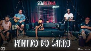 Dentro do Carro - MC Kevin o Chris - Sem Reznha Acústico - Versão Pagode