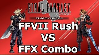 Final Fantasy TCG Duel Series - FFVII Rush VS FFX Combo! (FFTCG)