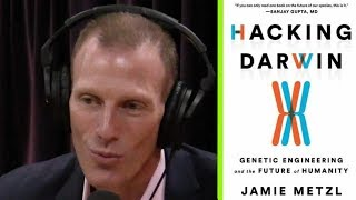 Why Jamie Metzl Wrote 'Hacking Darwin' | Joe Rogan