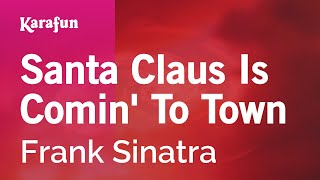 Karaoke Santa Claus Is Comin 39 To Town Frank Sinatra