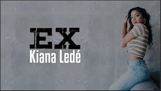 Kiana Ledé - EX (Lyrics)