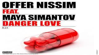 Offer Nissim Feat. Maya Simantov - Danger Love (Original Mix)