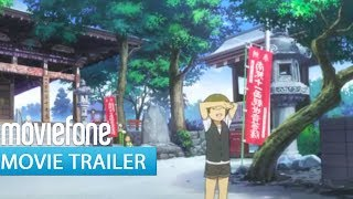 'Anohana The Movie: The Flower We Saw That Day' Trailer (2014)