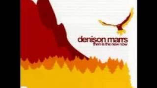 Watch Denison Marrs You Feel Like video