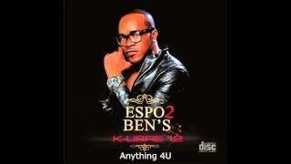Espo 2 ben's  - Anything 4U