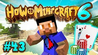 PLAYING BLACKJACK! - How To Minecraft #43 (Season 6)