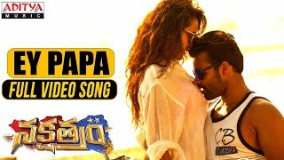Ey Papa Full Video Song Nakshatram Video Songs Sai Dharam Tej Pragya Jaiswal Krishnavamsi