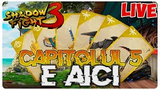 CAPITOLUL 5 E AICI SI IL TERMINAM | Shadow Fight 3 [LIVE#111]
