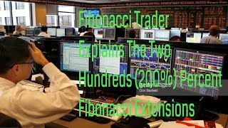 Fibonacci Trader Explains The Two Hundreds (200%) Percent Fibonacci Extensions