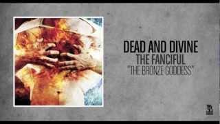Watch Dead  Divine The Bronze Goddess video