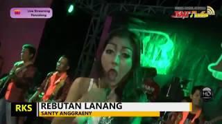 REBUTAN LANANG -  SANTY ANGGRAENY   NEW RKS   LIVE PANCALANG