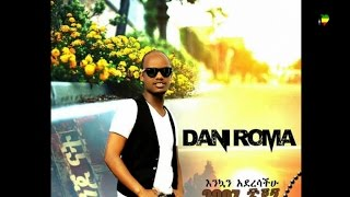 Dani Roma - Konjo Nat - (Official Audio Video) ETHIOPIAN NEW MUSIC 2014