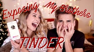 Exposing My Brothers Tinder | Zoella