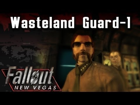 Fallout New Vegas Mods: Wasteland Guard - Part 1