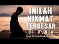 Nasehat, inilah nikmat terbesar didunia, Ustadz DR Syafiq Riza Basalamah, MA