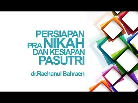Persiapan Pra Nikah Dan Kesiapan Pasutri - dr.Raehanul Bahraen