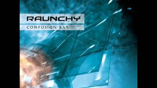 Raunchy - Confusion Bay