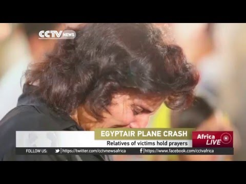 Egyptair plane crash: Relatives of victims hold prayers