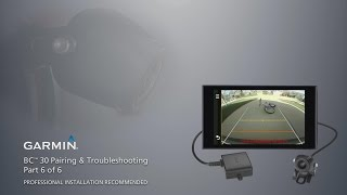 Garmin BC™ 30 Wireless Backup Camera – Installation: Part 6 – Pairing and Troubleshooting