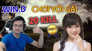 Win.D chơi gái đc 20 kill top 1
